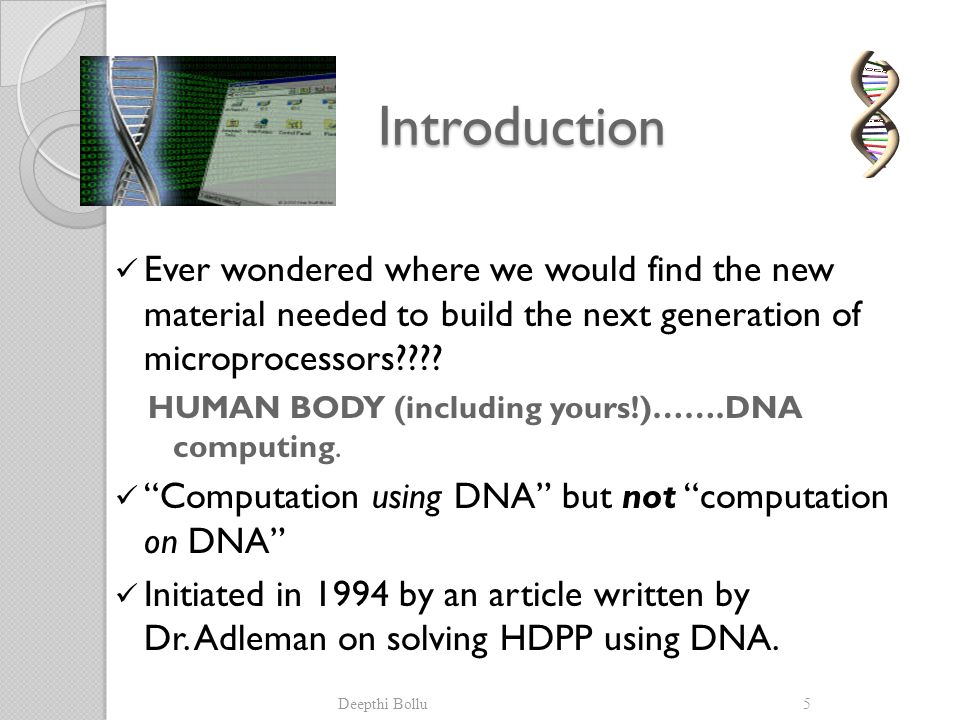 Deepthi Bollu5 Introduction Introduction Ever wondered where we would find the new material needed to build the next generation of microprocessors????