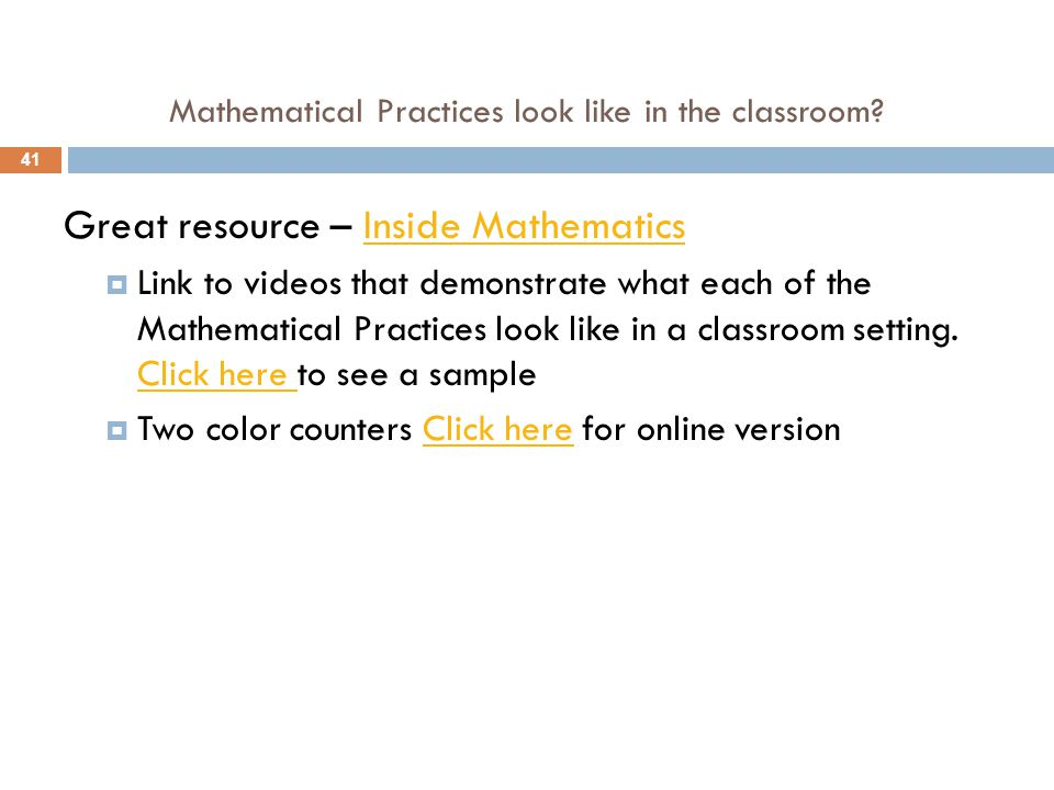 Great resource – Inside MathematicsInside Mathematics  Link to videos that demonstrate what each of the Mathematical Practices look like in a classro