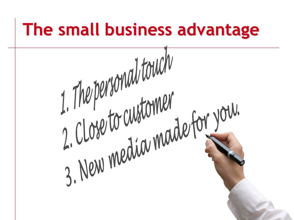 The small business advantage