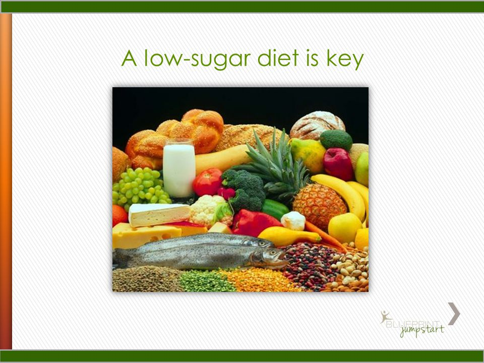 A low-sugar diet is key