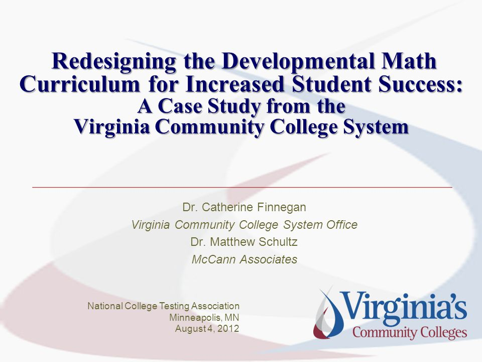 Redesigning the Developmental Math Curriculum for Increased Student Success: A Case Study from the Virginia Community College System Redesigning the D