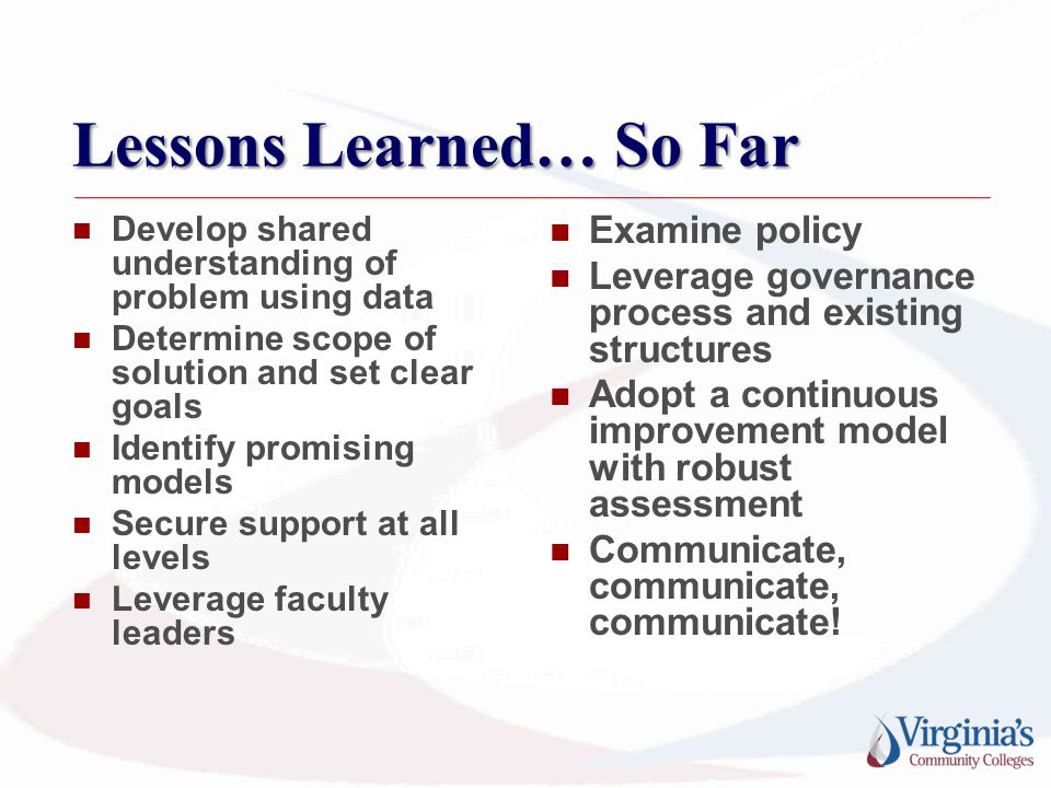Lessons Learned… So Far Develop shared understanding of problem using data Determine scope of solution and set clear goals Identify promising models S