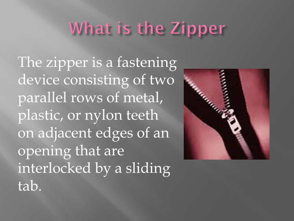 Whitcomb Judson used a process for making the zipper.