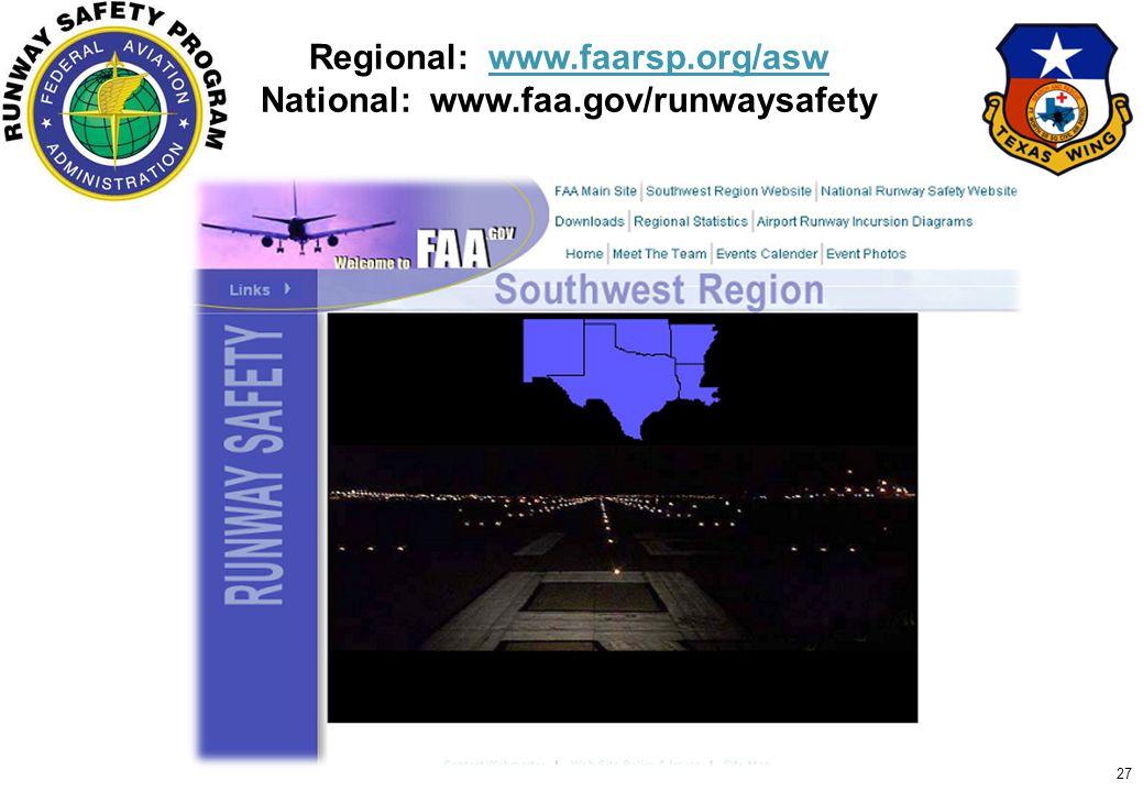 27 Regional: www.faarsp.org/aswwww.faarsp.org/asw National: www.faa.gov/runwaysafety