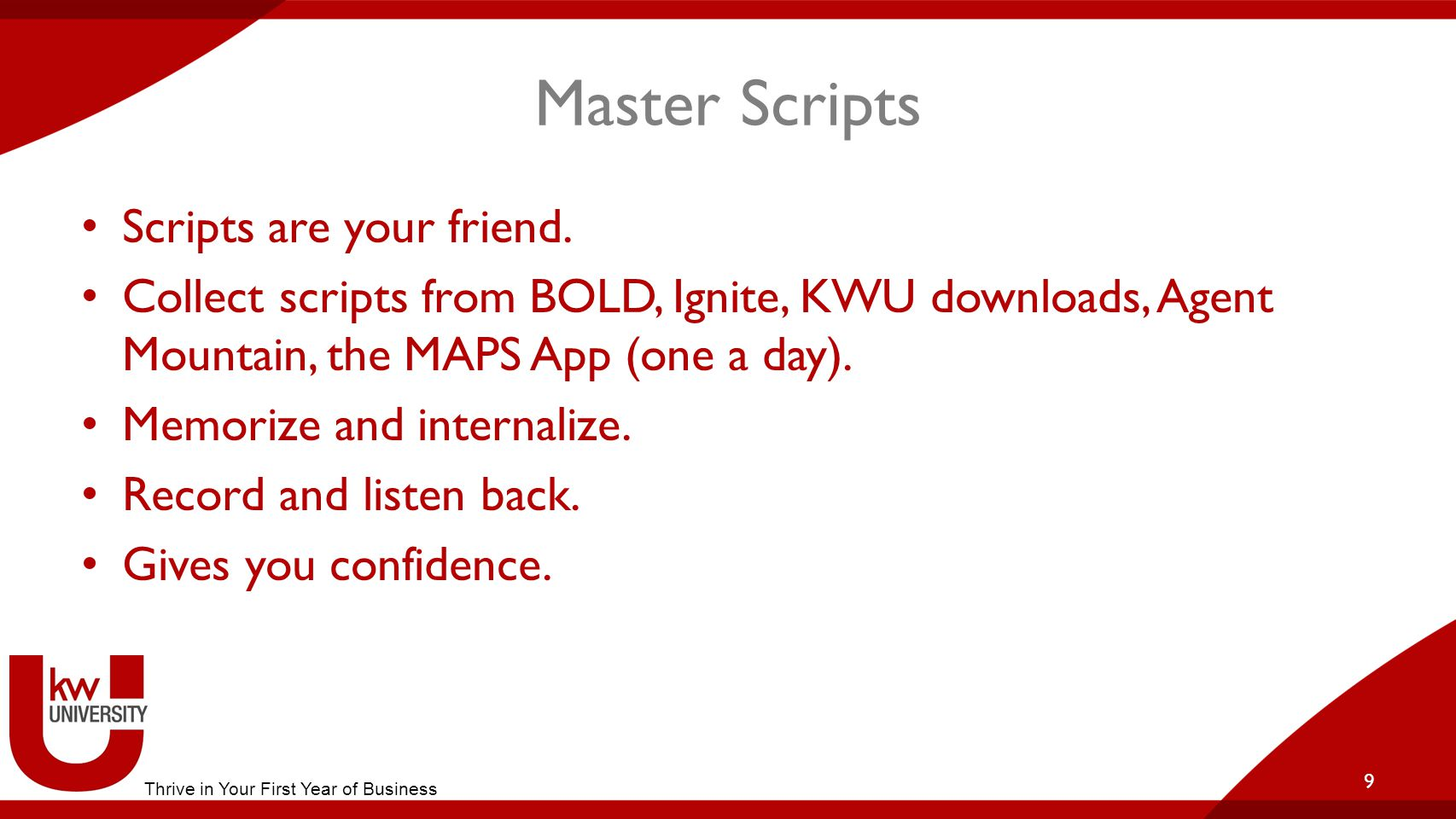 Master Scripts Scripts are your friend.