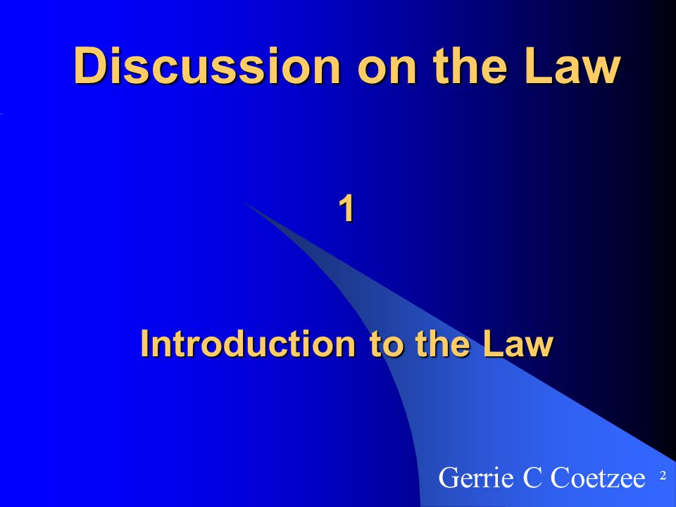 2 Discussion on the Law 1 Introduction to the Law Gerrie C Coetzee