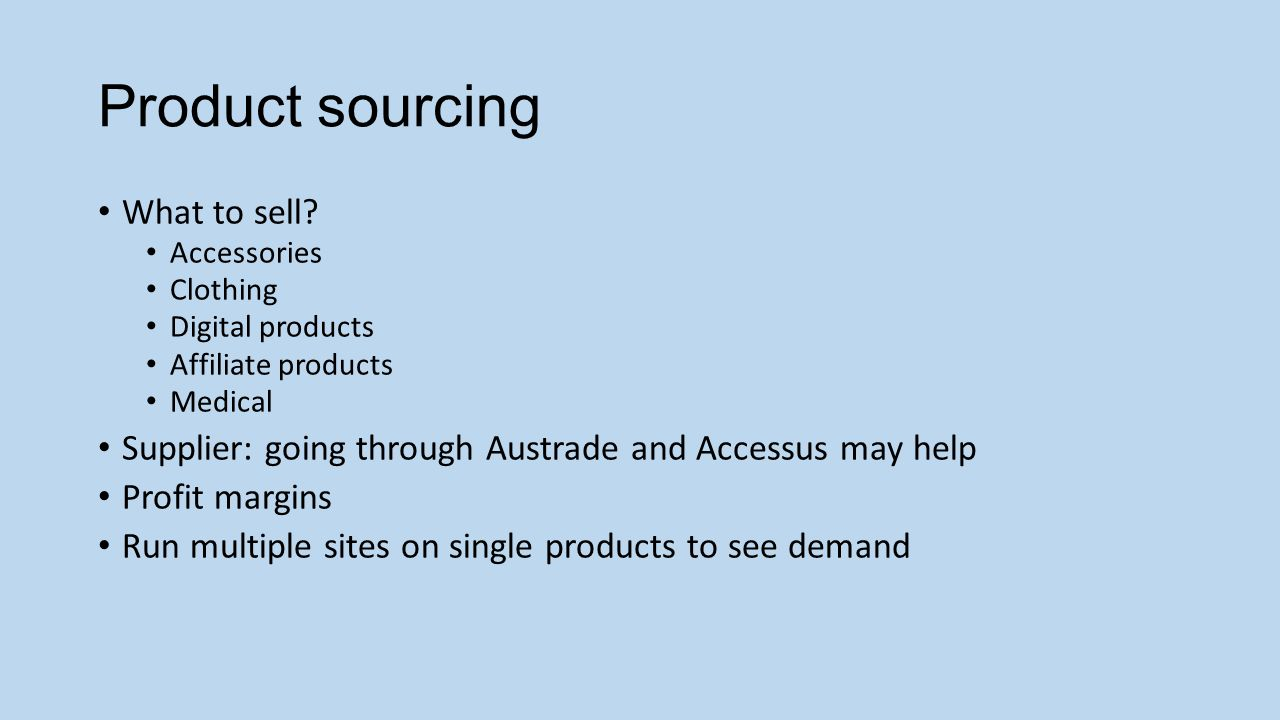 Product sourcing What to sell.