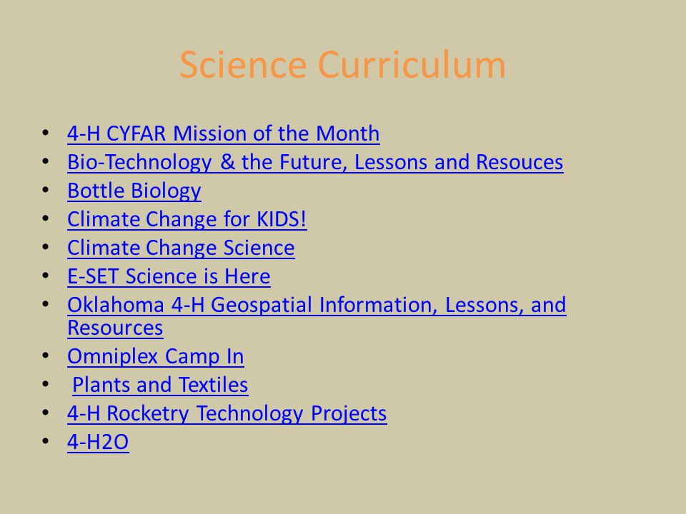 4-H CYFAR Mission of the Month Bio-Technology & the Future, Lessons and Resouces Bottle Biology Climate Change for KIDS! Climate Change Science E-SET