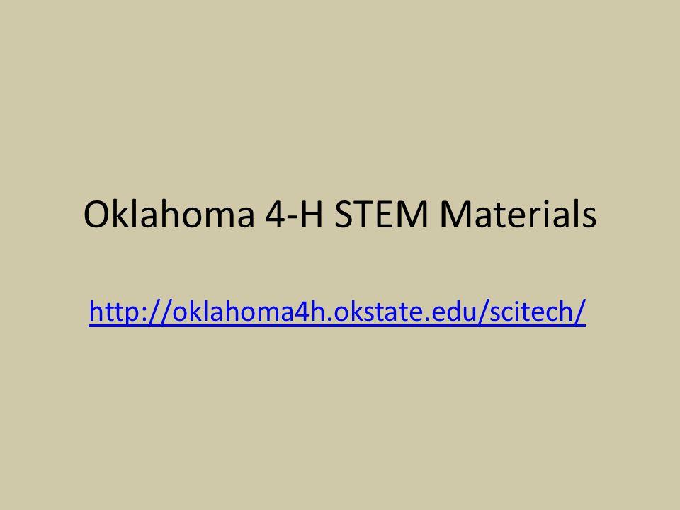 Oklahoma 4-H STEM Materials http://oklahoma4h.okstate.edu/scitech/