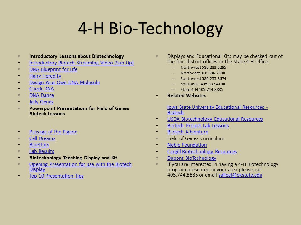 4-H Bio-Technology Introductory Lessons about Biotechnology Introductory Biotech Streaming Video (Sun-Up) DNA Blueprint for Life Hairy Heredity Design