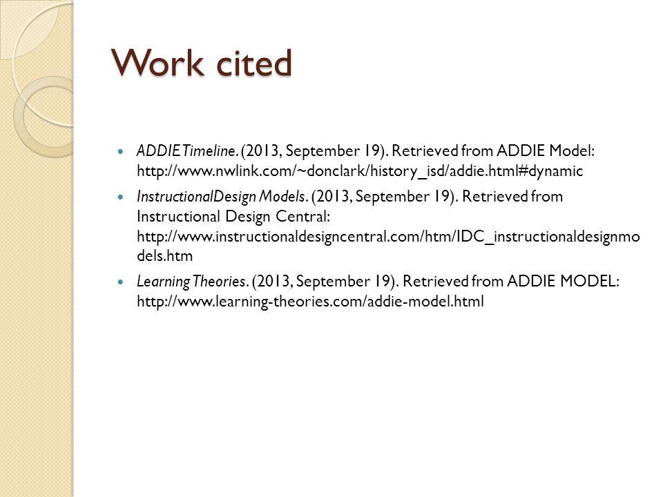 Work cited ADDIE Timeline. (2013, September 19).