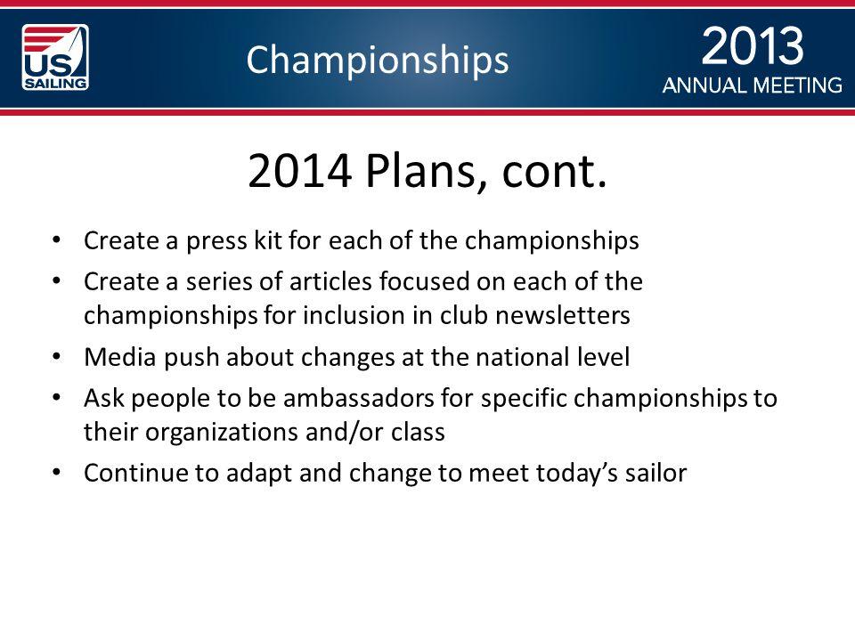 Championships 2014 Plans, cont. Create a press kit for each of the championships Create a series of articles focused on each of the championships for