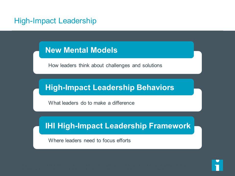 High-Impact Leadership Swensen S, Pugh M, McMullan C, Kabcenell A.