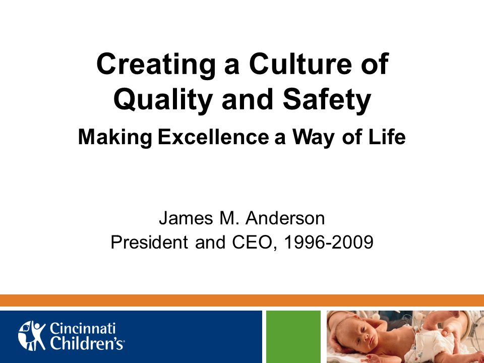 Creating a Culture of Quality and Safety James M.
