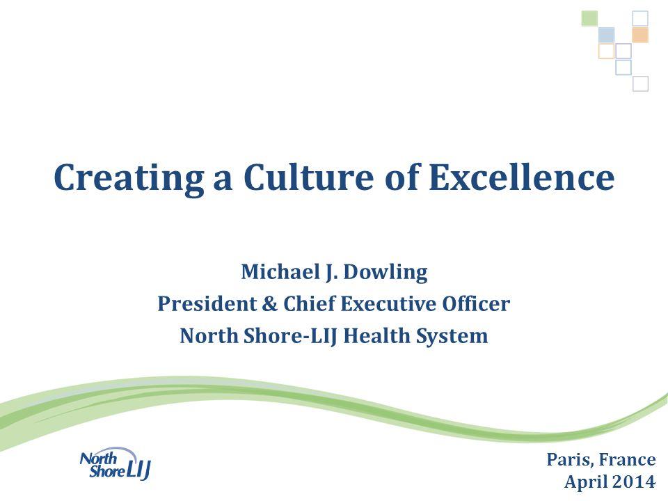 Creating a Culture of Excellence Paris, France April 2014 Michael J.