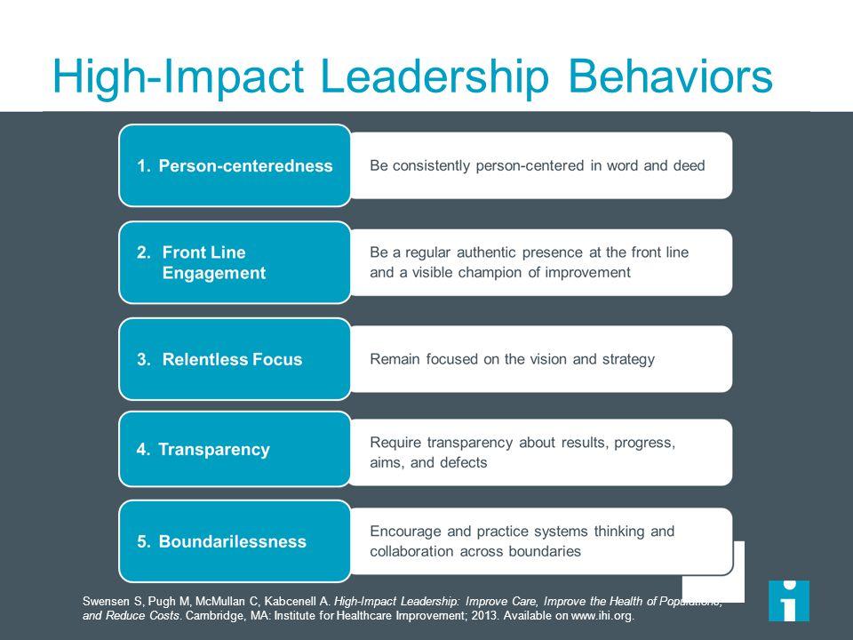 High-Impact Leadership Behaviors Swensen S, Pugh M, McMullan C, Kabcenell A.