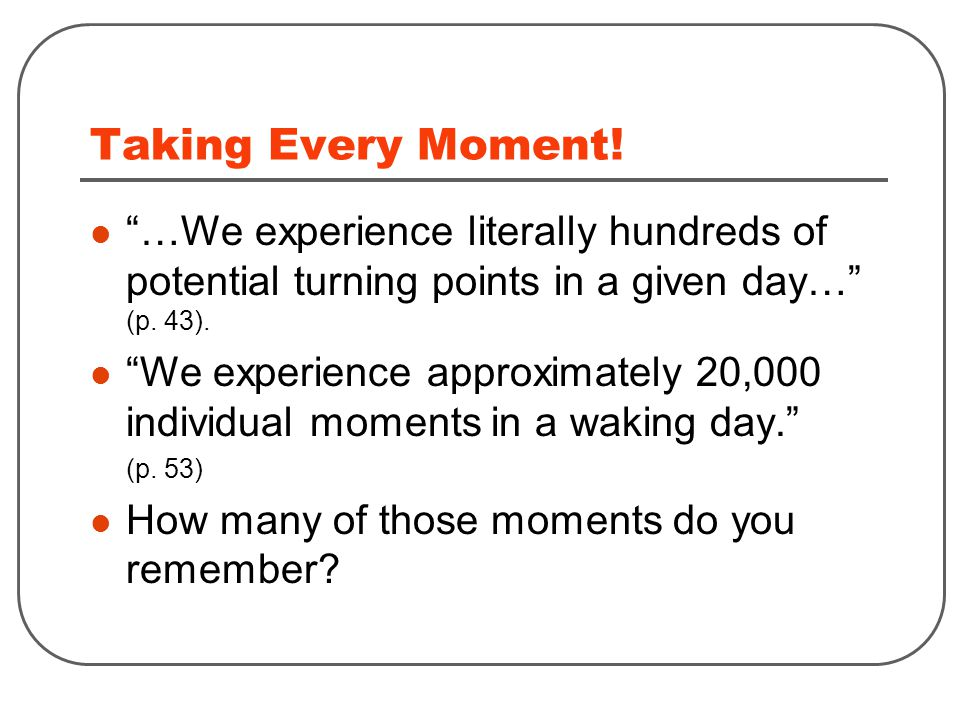 Taking Every Moment.