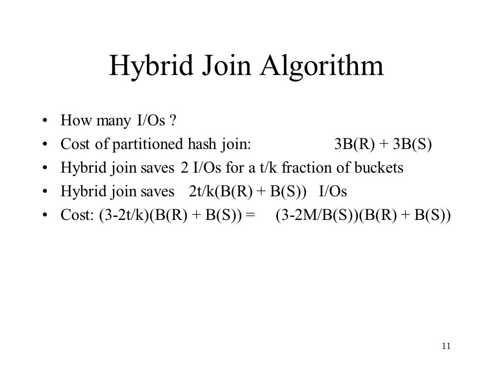 11 Hybrid Join Algorithm How many I/Os .