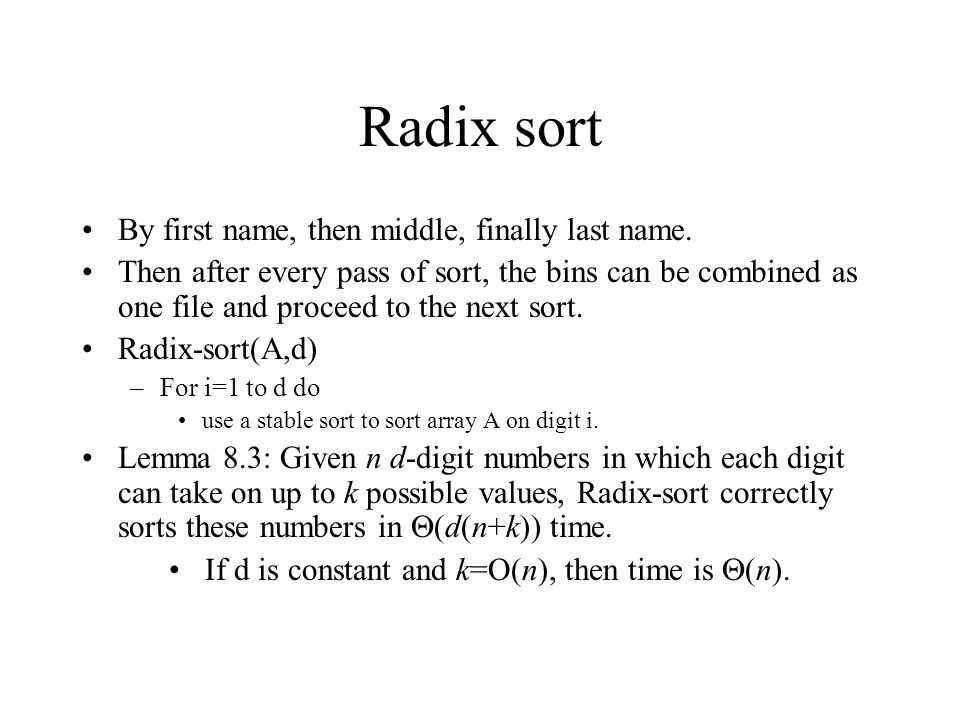 Radix sort By first name, then middle, finally last name.