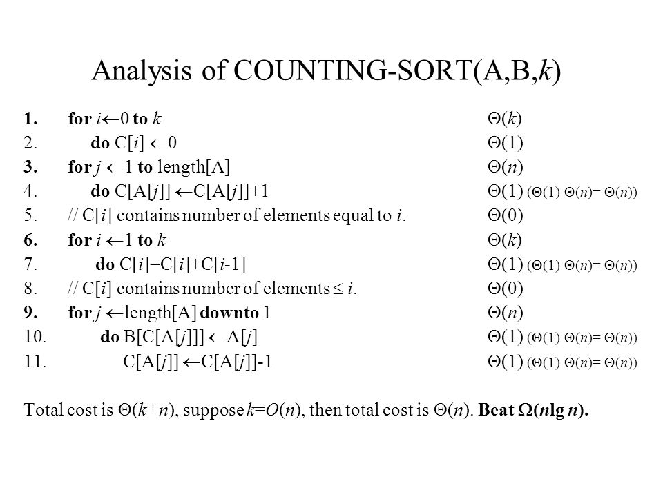 Analysis of COUNTING-SORT(A,B,k) 1.for i  0 to k  (k) 2.