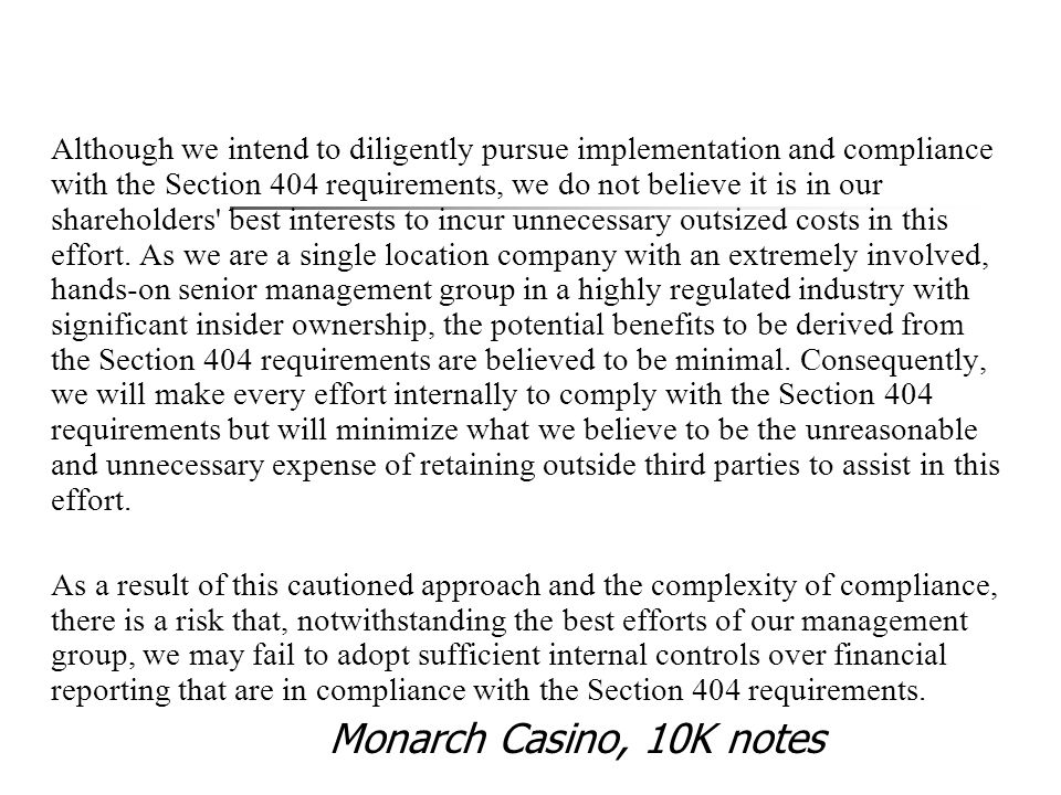 Although we intend to diligently pursue implementation and compliance with the Section 404 requirements, we do not believe it is in our shareholders best interests to incur unnecessary outsized costs in this effort.
