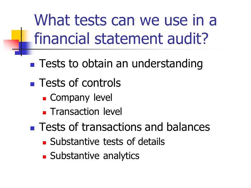 What tests can we use in a financial statement audit.