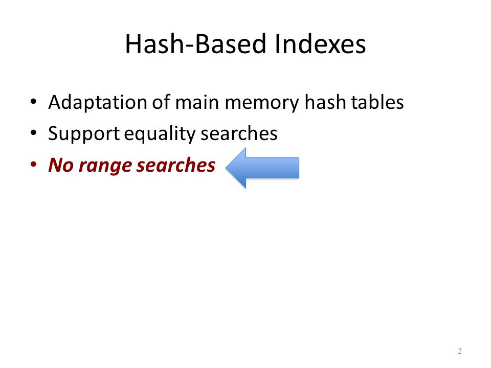 Static Hashing Hash Table N buckets Since we talk about databases (disk-based) Each bucket will be one disk page Hashing function h(k) maps key k to one of the buckets Each bucket is one disk page 3