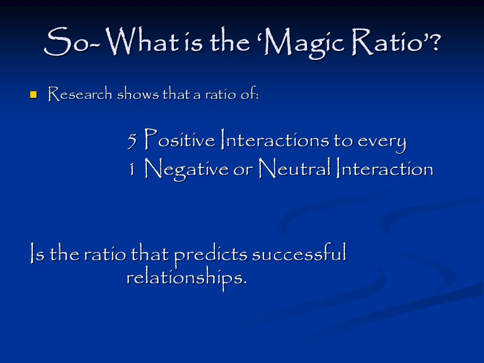So- What is the 'Magic Ratio'.