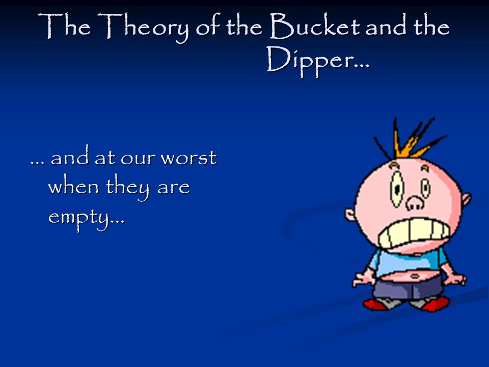 How Full Is Your Bucket.The Research… Positivity works!!.