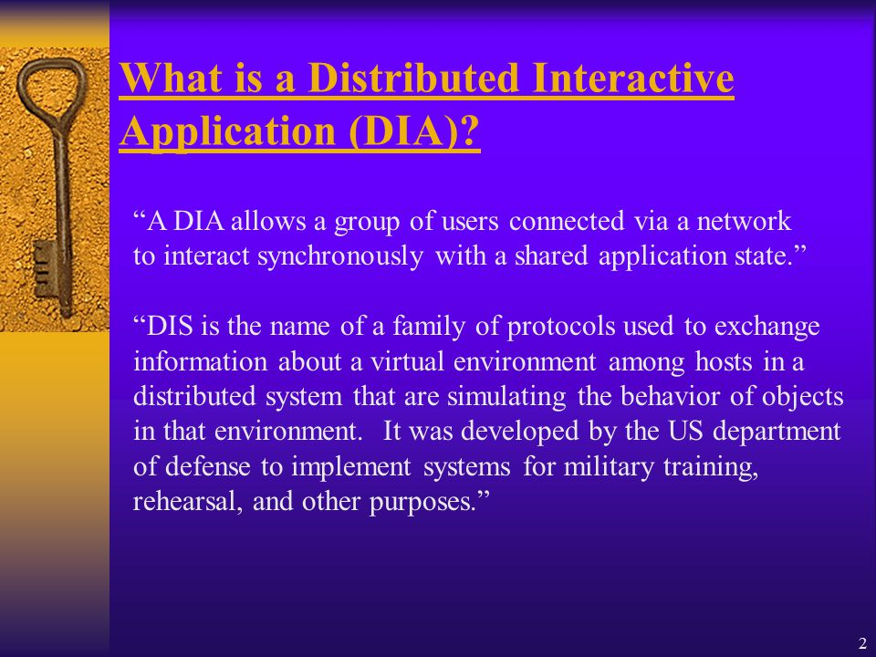 2 What is a Distributed Interactive Application (DIA).