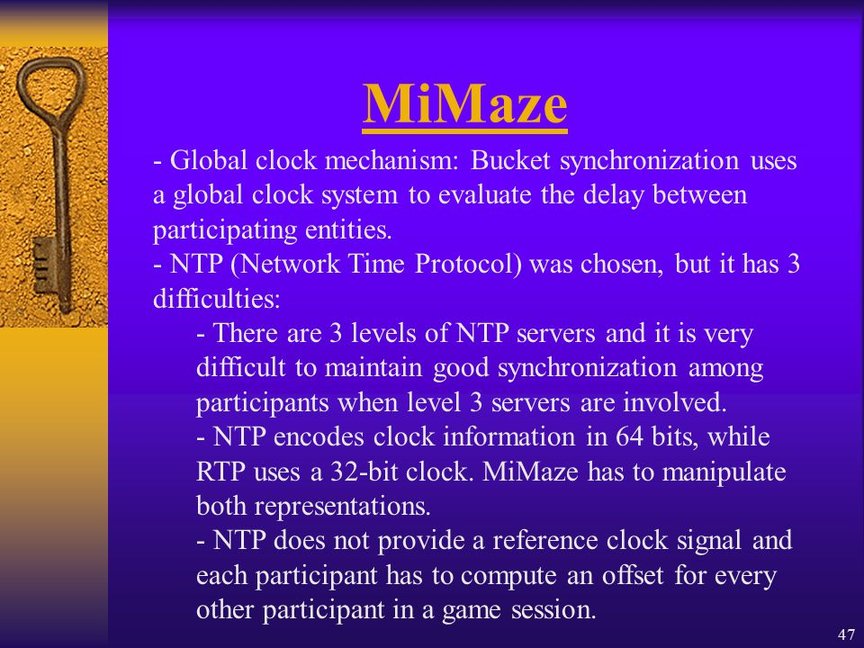 47 MiMaze - Global clock mechanism: Bucket synchronization uses a global clock system to evaluate the delay between participating entities.