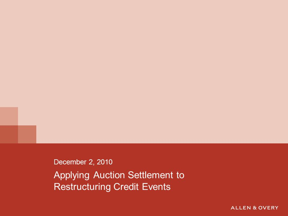 Applying Auction Settlement to Restructuring Credit Events December 2, 2010