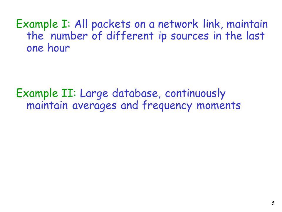 6 Synchronous stream t i : In ascending order Asynchronous stream t i : No order guaranteed Data stream: