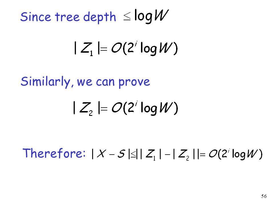 56 Since tree depth Similarly, we can prove Therefore: