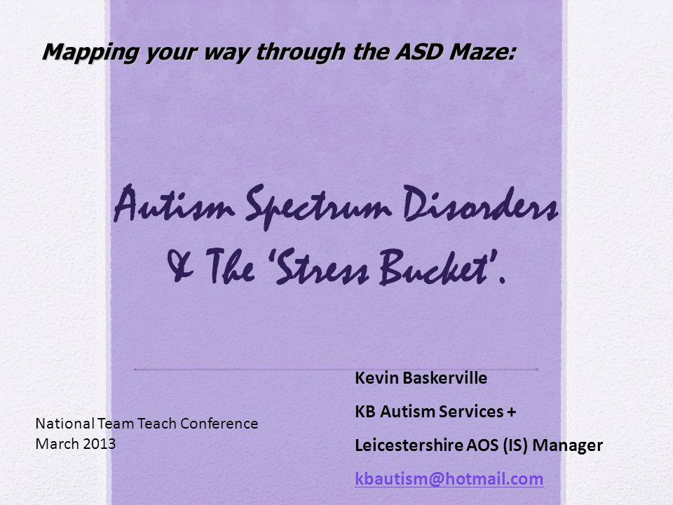 Autism Spectrum Disorders & The 'Stress Bucket'.