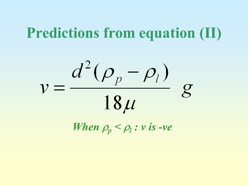 When  p <  l : v is -ve Predictions from equation (II)