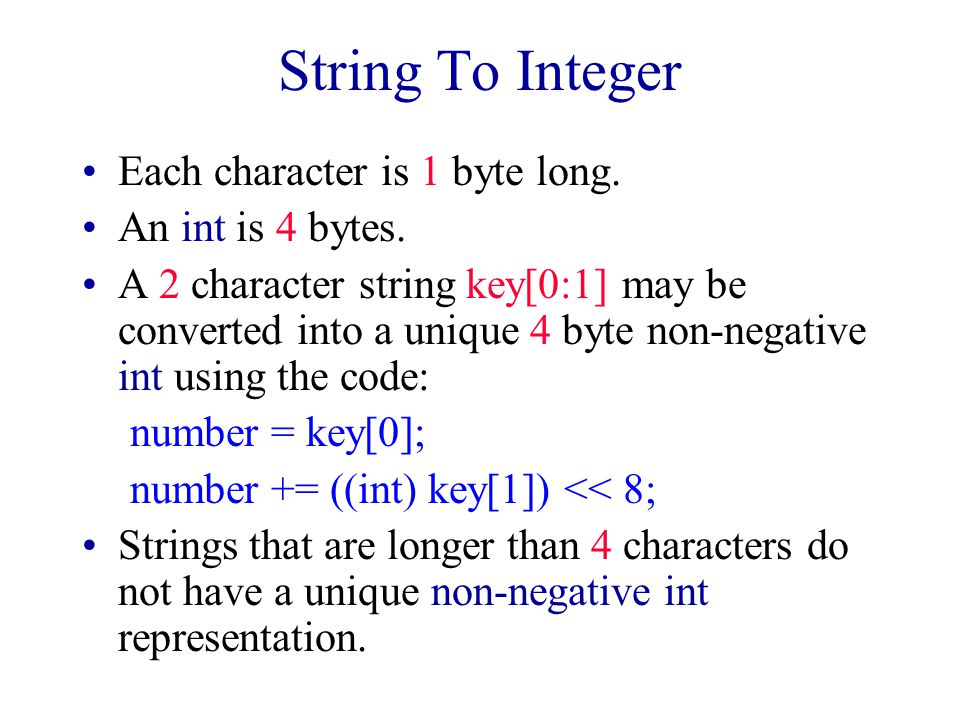 String To Integer Each character is 1 byte long. An int is 4 bytes.