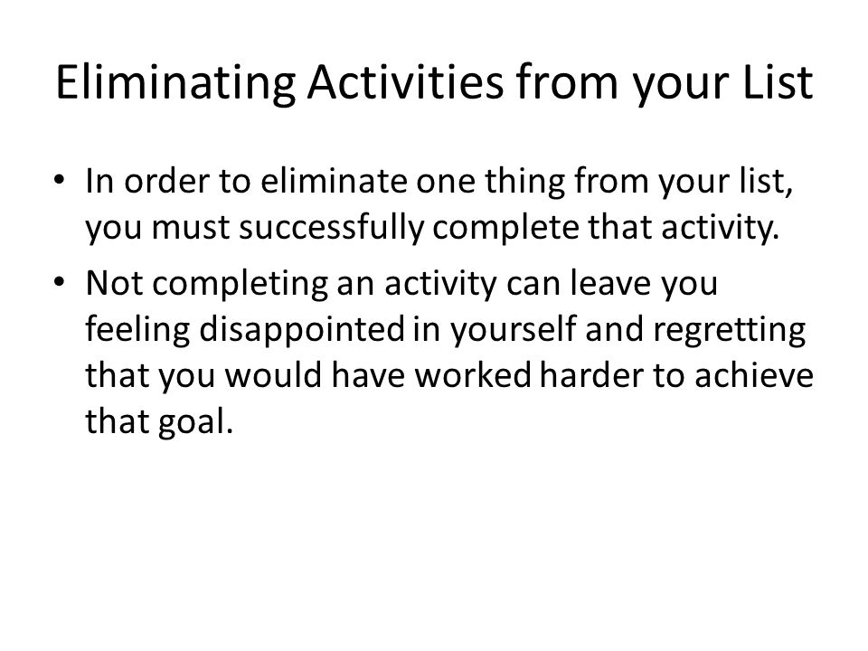 Eliminating Activities from your List