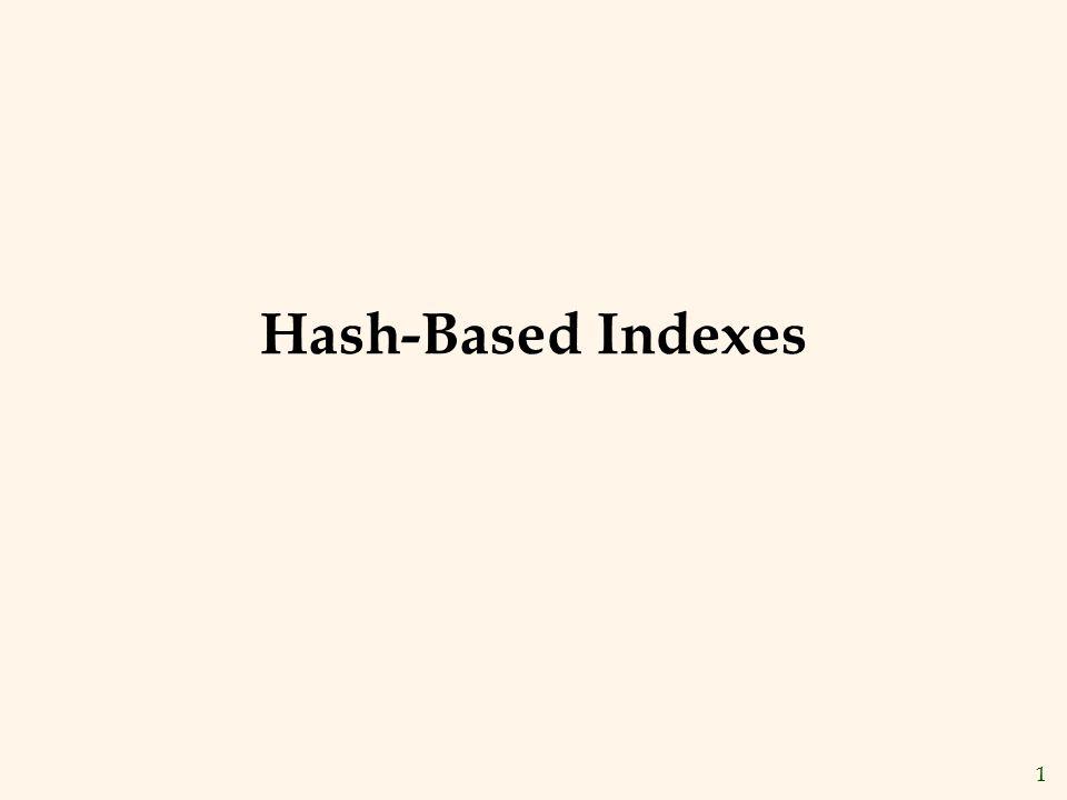 1 Hash-Based Indexes