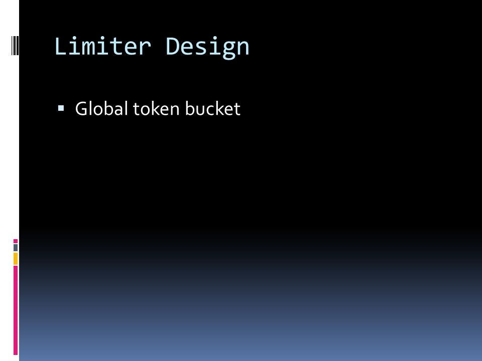 Limiter Design  Global token bucket