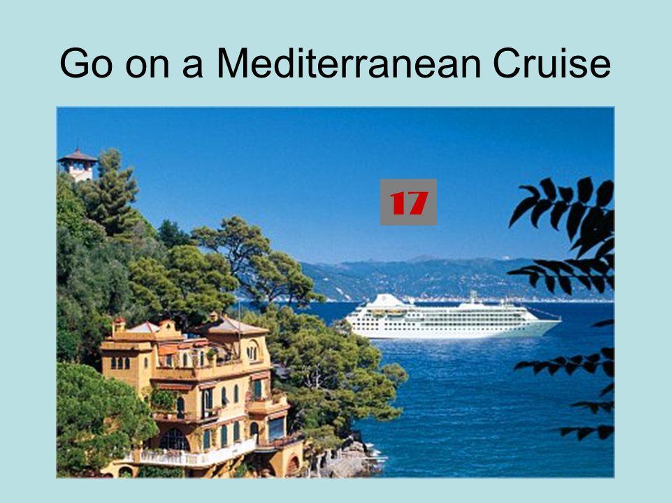 Go on a Mediterranean Cruise 17