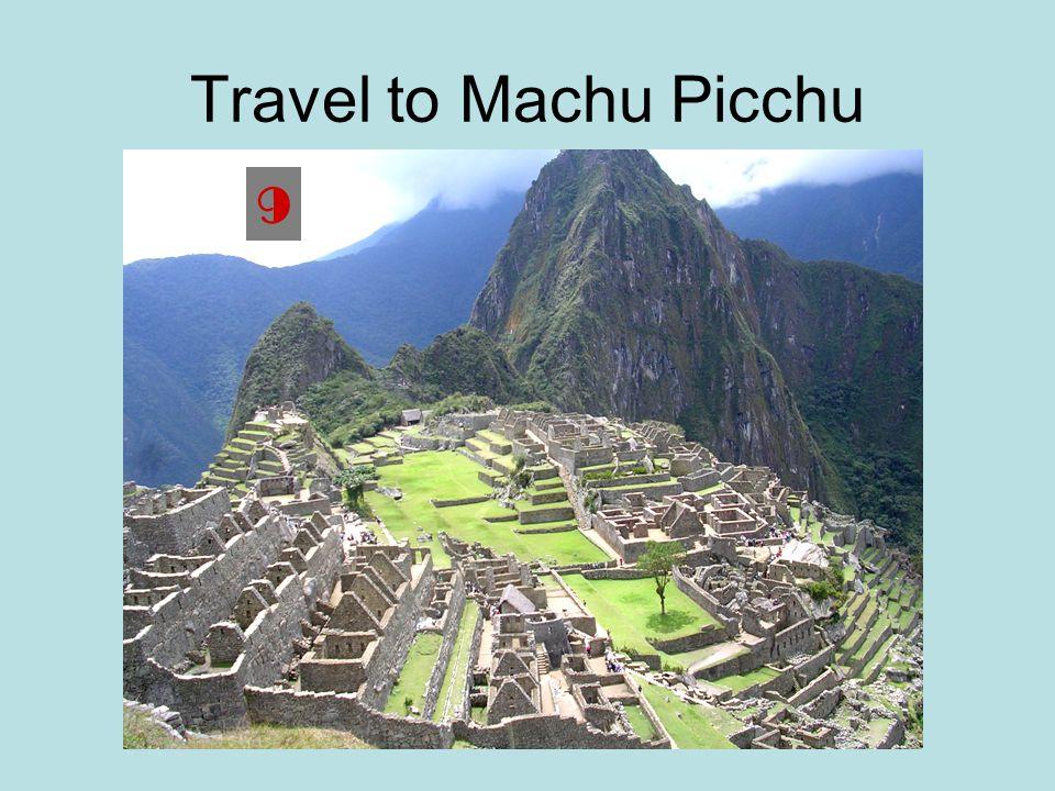 Travel to Machu Picchu 9