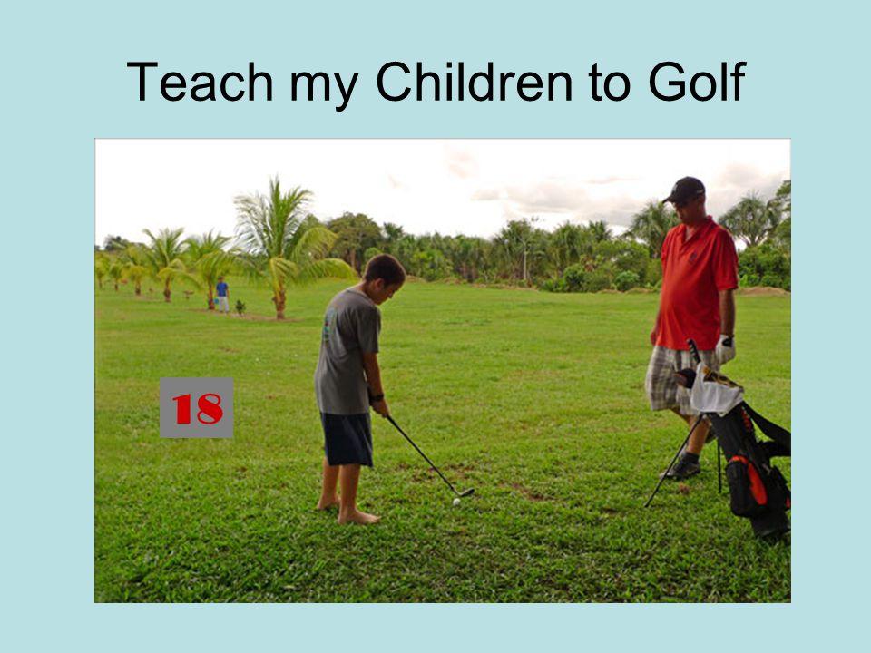 Teach my Children to Golf 18