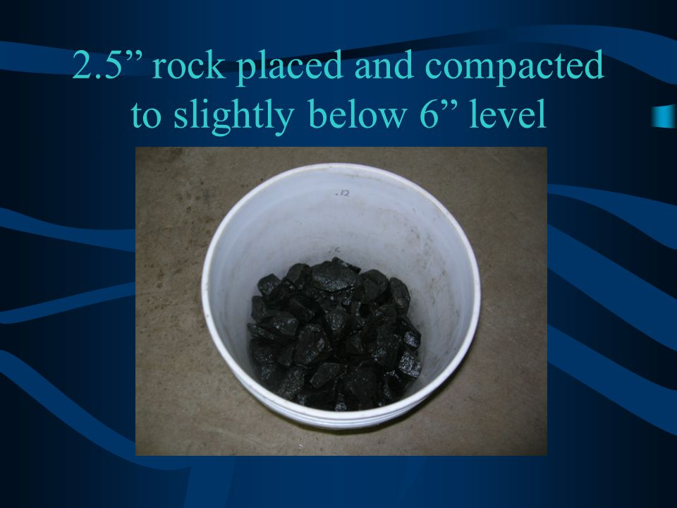 2.5 rock placed and compacted to slightly below 6 level