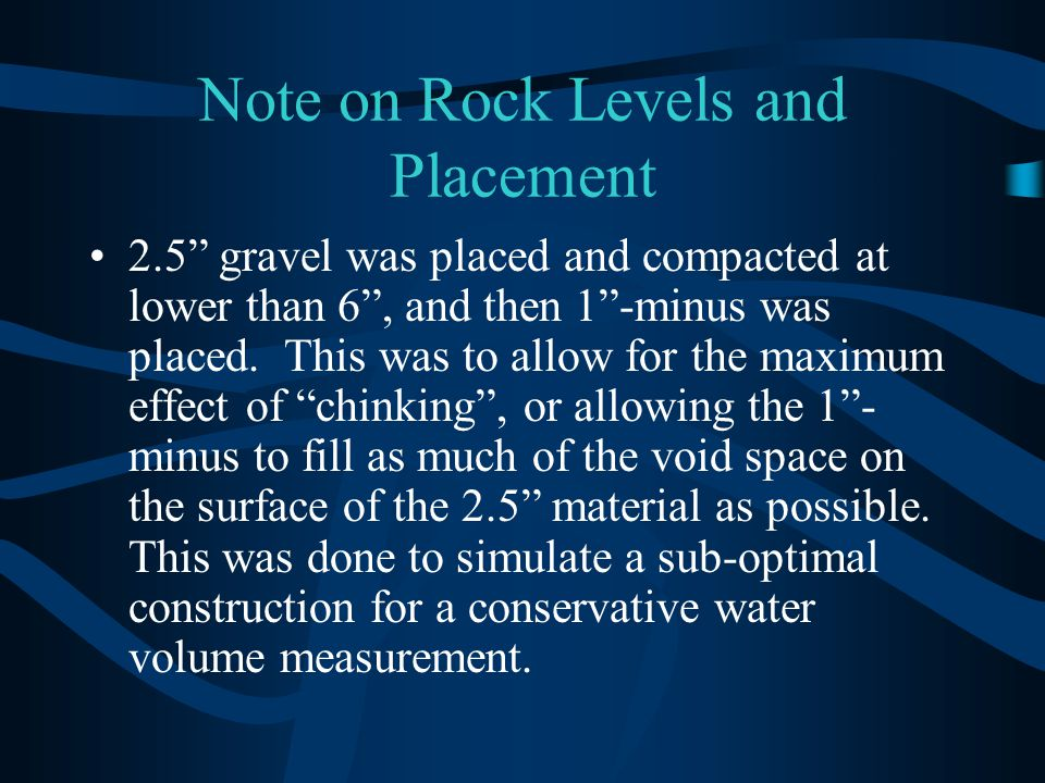Note on Rock Levels and Placement 2.5 gravel was placed and compacted at lower than 6 , and then 1 -minus was placed.