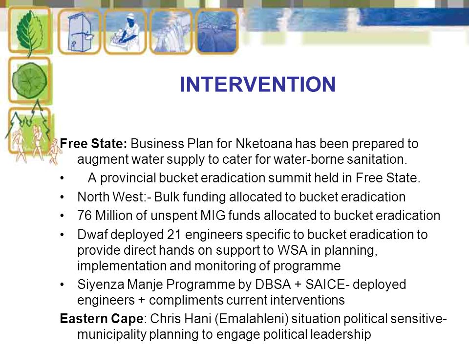 Free State: Business Plan for Nketoana has been prepared to augment water supply to cater for water-borne sanitation.