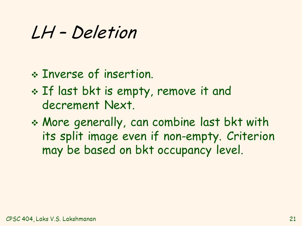 CPSC 404, Laks V.S. Lakshmanan21 LH – Deletion v Inverse of insertion.