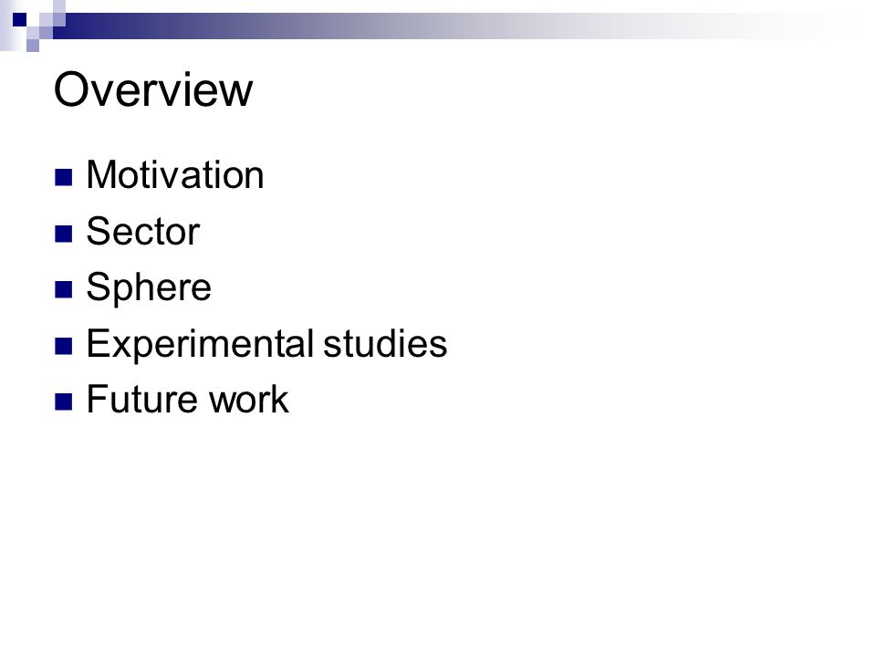 Overview Motivation Sector Sphere Experimental studies Future work