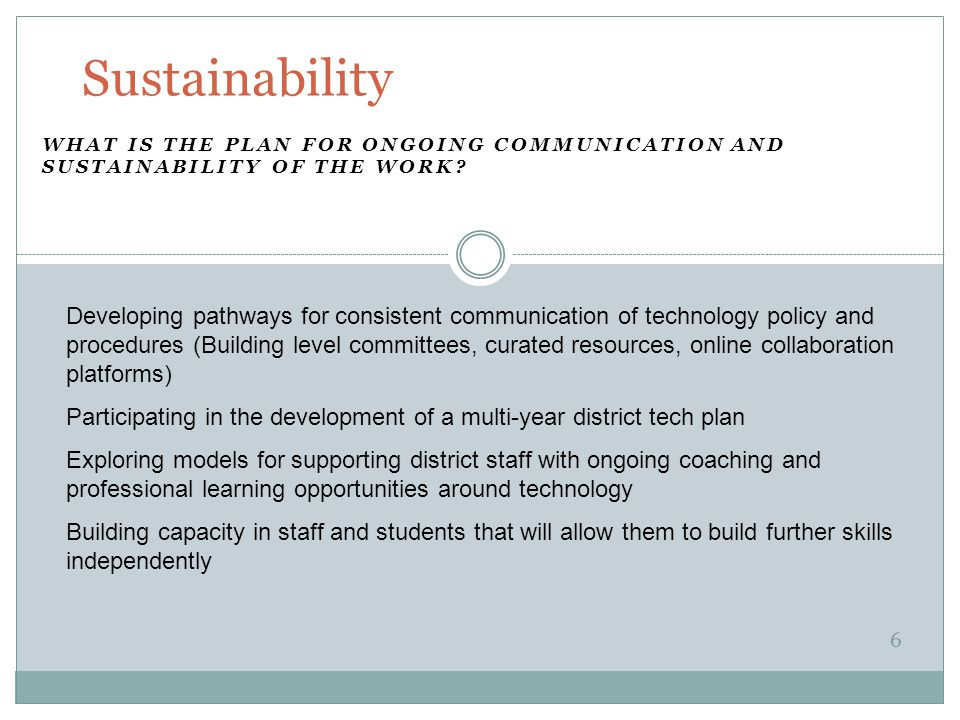 WHAT IS THE PLAN FOR ONGOING COMMUNICATION AND SUSTAINABILITY OF THE WORK.