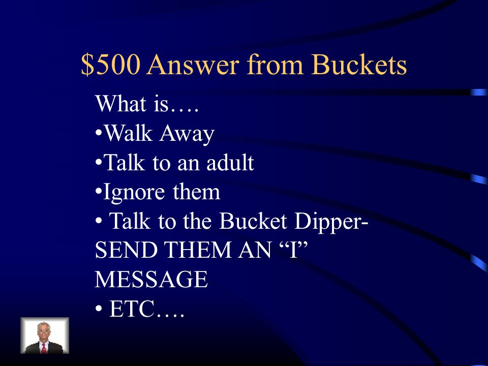 $500 Answer from Buckets What is….